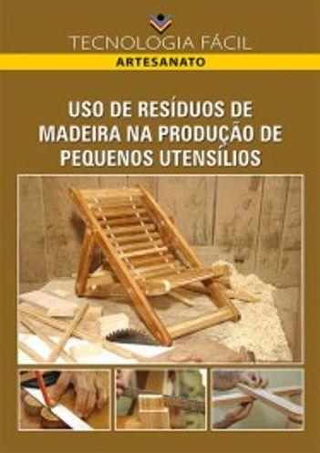 Uso de residuos de madeira na produção de pequenos utensílios - autor José Alves de Freitas