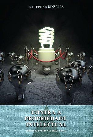 Contra a propriedade intelectual - autor N. Stephan Kinsella