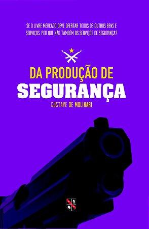 Da produção de segurança - autor Gustave de Molinari