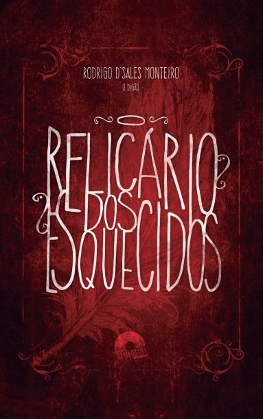 O Relicário dos Esquecidos - autor Rodrigo d'Sales Monteiro