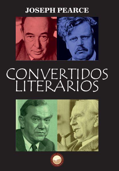 Convertidos Literários - autor Joseph Pearce