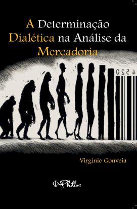 A Determinação Dialética na Análise da Mercadoria - autor Virgínio Gouveia