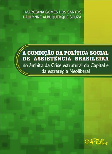 A condição da política social de assistência brasileira no âmbito da crise estrutural do capital e da estratégia neoliberal