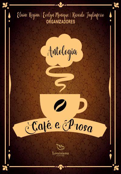Café e prosa - autores Elaine Regina, Evelyn Monique, Ricardo Tagliaferro