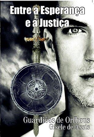 Entre o Amor e o Sacrifício - Guardiões de Orfheus