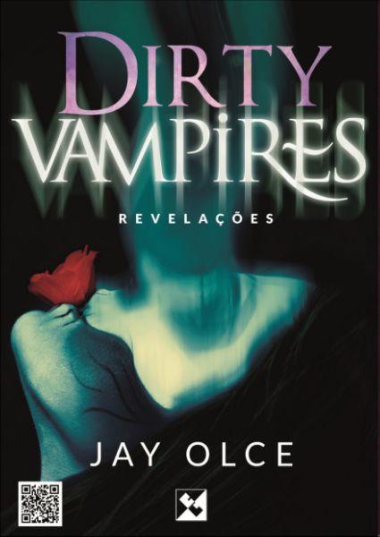 Dirty Vampires - Revelações autor - Jay Olce