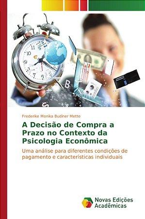 A Decisão de Compra a Prazo no Contexto da Psicologia Econômica