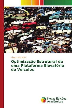 Optimização Estrutural de uma Plataforma Elevatória de Veículos