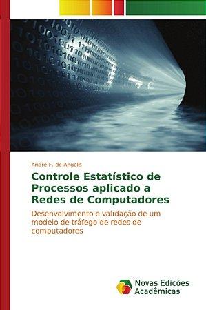 Controle Estatístico de Processos aplicado a Redes de Computadores