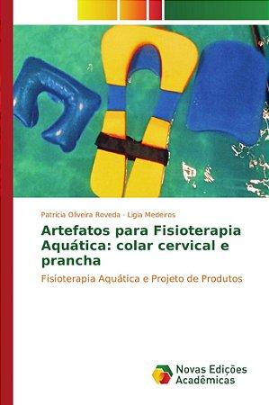 Artefatos para Fisioterapia Aquática: colar cervical e prancha