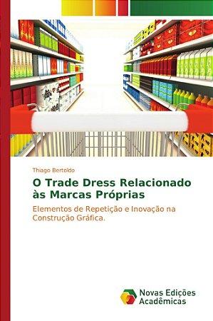 O Trade Dress Relacionado às Marcas Próprias
