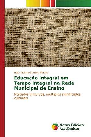 Educação Integral em Tempo Integral na Rede Municipal de Ensino