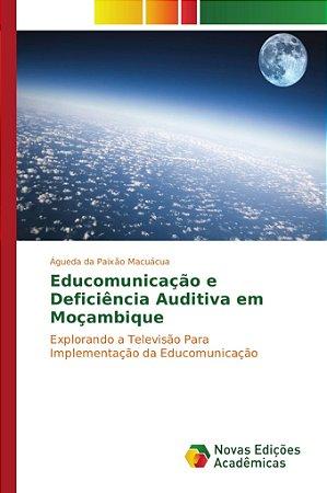 Educomunicação e Deficiência Auditiva em Moçambique