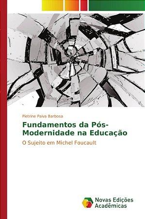 Fundamentos da Pós-Modernidade na Educação