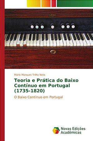 Teoria e Prática do Baixo Contínuo em Portugal (1735-1820)