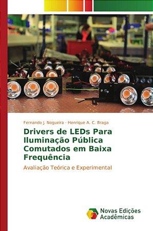 Drivers de LEDs Para Iluminação Pública Comutados em Baixa Frequência