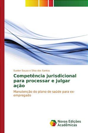 Competência jurisdicional para processar e julgar ação