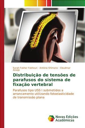 Distribuição de tensões de parafusos do sistema de fixação vertebral