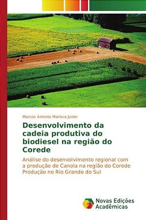 Desenvolvimento da cadeia produtiva do biodiesel na região do Corede