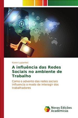 A influência das Redes Sociais no ambiente de Trabalho