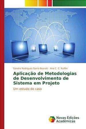 Aplicação de Metodologias de Desenvolvimento de Sistema em Projeto