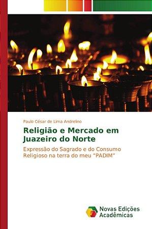 Religião e Mercado em Juazeiro do Norte