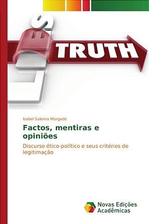 Factos, mentiras e opiniões