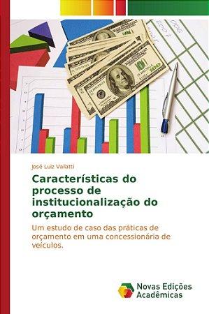 Características do processo de institucionalização do orçamento