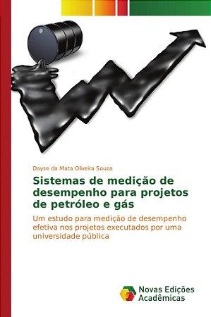 Sistemas de medição de desempenho para projetos de petróleo e gás