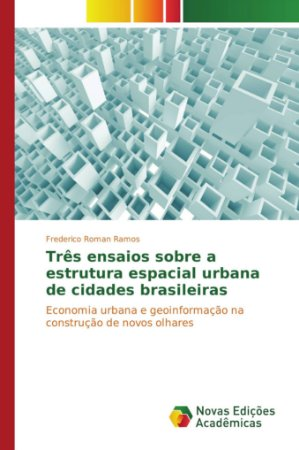Três ensaios sobre a estrutura espacial urbana de cidades brasileiras
