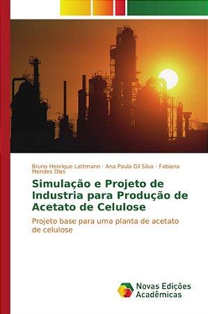 Simulação e Projeto de Industria para Produção de Acetato de Celulose