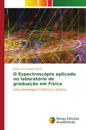 O Espectroscópio aplicado no laboratório de graduação em Física