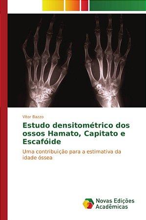 Estudo densitométrico dos ossos Hamato, Capitato e Escafóide