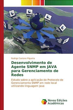 Desenvolvimento de Agente SNMP em JAVA para Gerenciamento de Redes