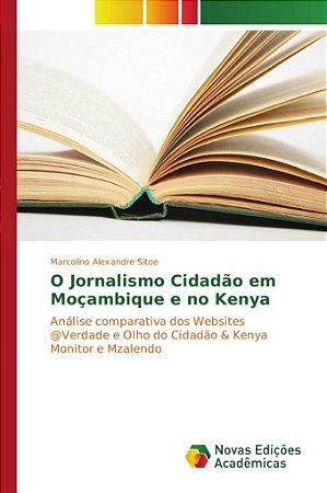 O Jornalismo Cidadão em Moçambique e no Kenya