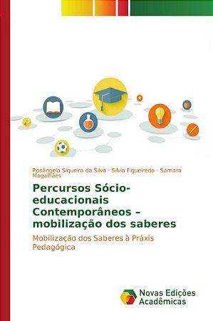 Percursos Sócio-educacionais Contemporâneos – mobilização dos saberes