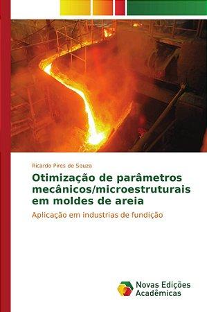 Otimização de parâmetros mecânicos/microestruturais em moldes de areia