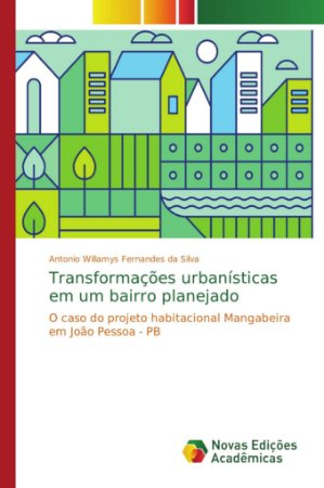 Transformações urbanísticas em um bairro planejado