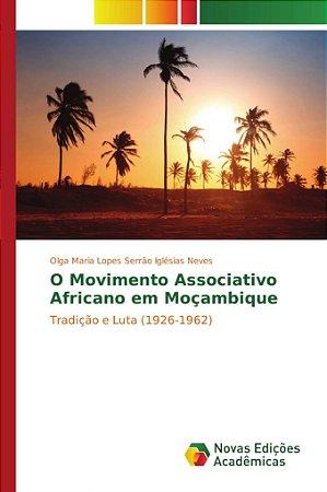 O Movimento Associativo Africano em Moçambique