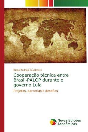 Cooperação técnica entre Brasil-PALOP durante o governo Lula