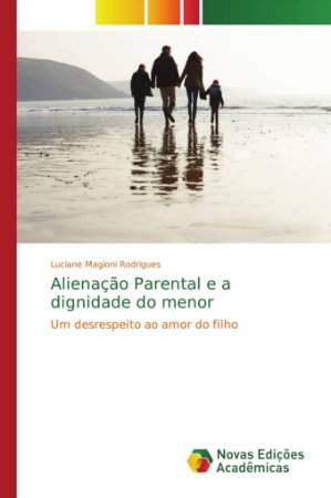 Alienação Parental e a dignidade do menor