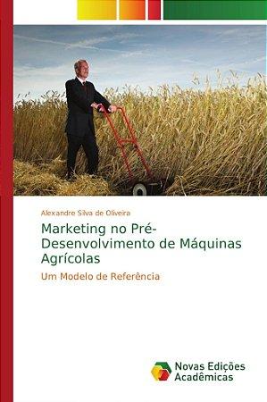 Marketing no Pré-Desenvolvimento de Máquinas Agrícolas