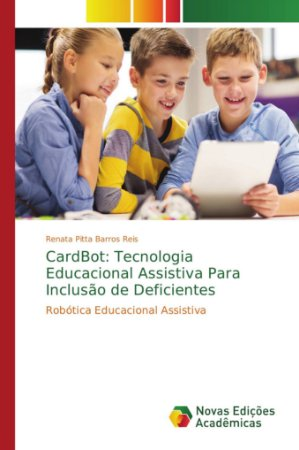 CardBot: Tecnologia Educacional Assistiva Para Inclusão de Deficientes