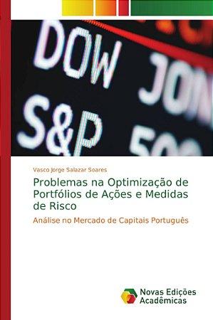 Problemas na Optimização de Portfólios de Ações e Medidas de Risco