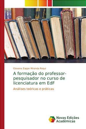 A formação do professor-pesquisador no curso de licenciatura em EdF