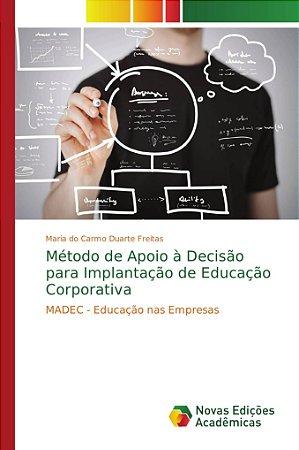 Método de Apoio à Decisão para Implantação de Educação Corporativa