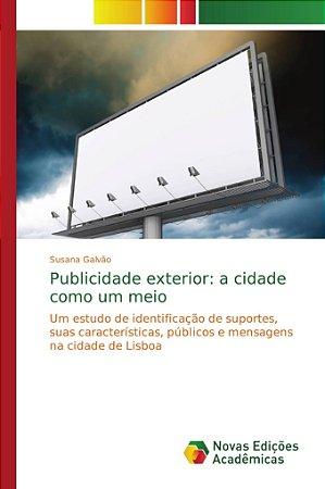 Publicidade exterior: a cidade como um meio
