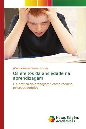 Os efeitos da ansiedade na aprendizagem