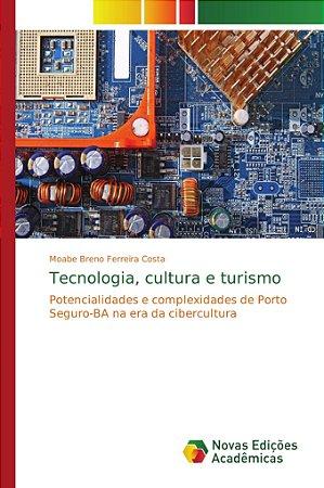 Tecnologia, cultura e turismo