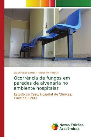Ocorrência de fungos em paredes de alvenaria no ambiente hospitalar